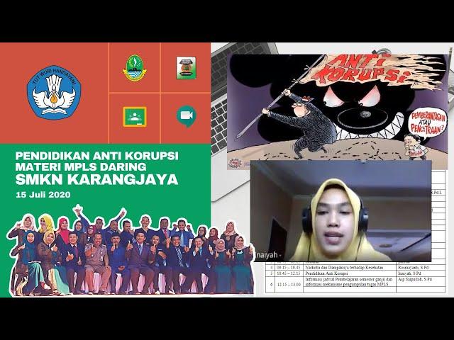 Webinar Pendidikan Anti Korupsi - MPLS Daring SMKN Karangjaya