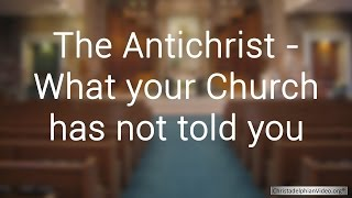 Download Video The Antichrist: What Your Church Has Not Told You MP3 3GP MP4
