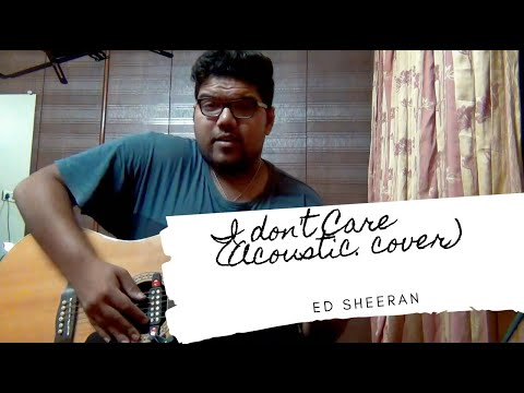 I Don't Care (Acoustic Cover) | Ed Sheeran