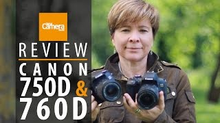 Canon 750D and 760D review (Specs | Handling | Image Quality | Which to buy)