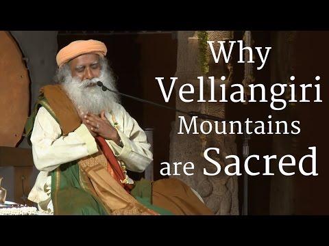 Why Velliangiri Mountains are Sacred | Sadhguru