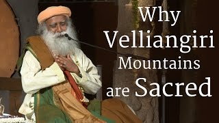 Video Why Velliangiri Mountains are Sacred | Sadhguru download MP3, 3GP, MP4, WEBM, AVI, FLV Maret 2018