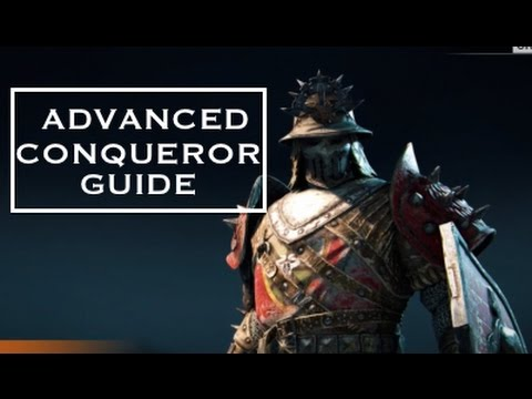 Guide to Playing Conqueror Effectively  For Honor