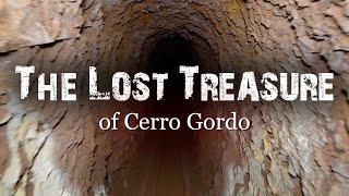 The Lost Treasure of Cerro Gordo