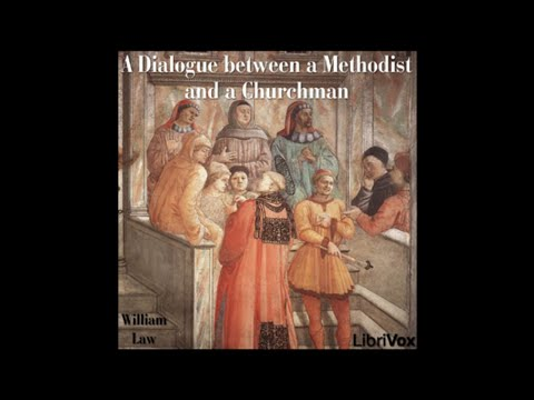 A Dialogue Between a Methodist and a Churchman - Part 1