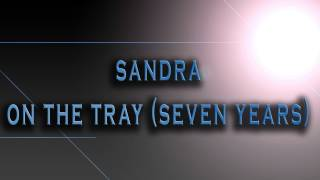 Sandra-On The Tray (Seven Years) [HD AUDIO]
