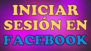 COMO INICIAR SESION EN FACEBOOK FÁCILMENTE Iniciar El Facebook.com