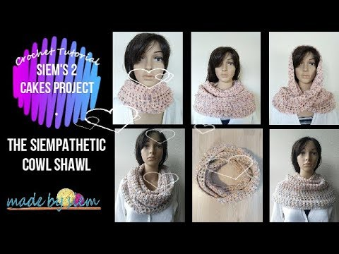 Siems 2 Cakes Project The Siempathetic Cowl Shawl Crochet