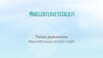 Tietoa psykoosista: Haavoittuvuus-stressi-malli