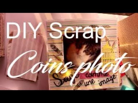 Diy Scrap - Comment faire SES coins photo