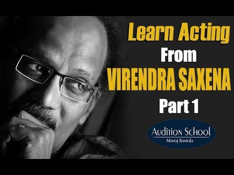 Virendra Saxena : Way to Become an Actor ?   Part-1   Audition School   MasterClass on Acting