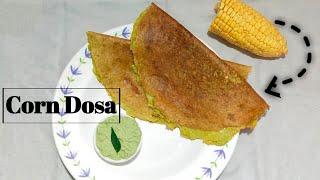 मकयच डस  Corn Dosa Recipe  Instant Sweet Corn Dosa Recipe