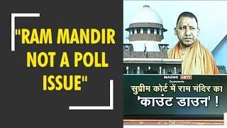 Ram Mandir not a poll issue: CM Yogi Adityanath