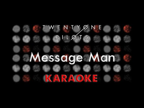 Twenty One Pilots - Message Man (Karaoke)
