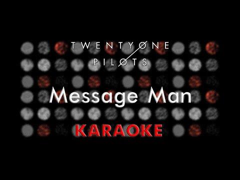 Twenty One Pilots - Message Man (Karaoke)