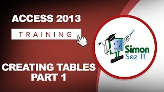 Microsoft Access 2013 Tutorial - Creating Tables - Part 1 - Access 2013 Training for Beginners
