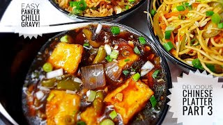 Delicious Chinese Platter Part 3 - Authentic Paneer Chilli Gravy Recipe/ Simple Indochinese Recipe
