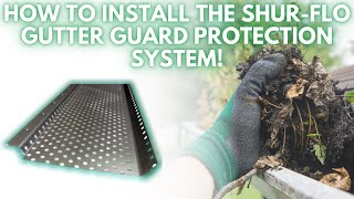 How To Install Shur-Flo Gutter Guard System