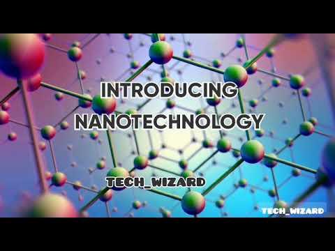 Introducing NanoTechnology \  NanoTechnology  can change your life. TECH- WIZARD