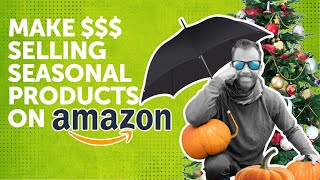 How to make $10,000 a Day Selling Seasonal Products on Amazon