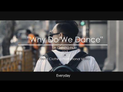 Why Do We Dance - A Chinito Film : Motivational / Inspirational : Troyboi Remember