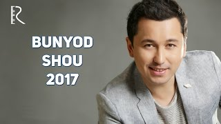Скачать Bunyodbek Saidov Bunyod SHOU 2017 Бунёд ШОУ 2017
