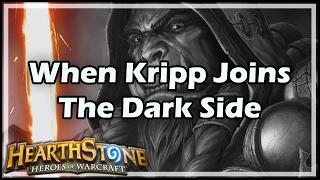 [Hearthstone] When Kripp Joins The Dark Side