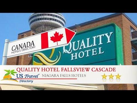 Quality Hotel Fallsview Cascade - Niagara Falls Hotels, Canada