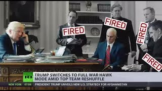'Fire & Fury': Trump switches to full war hawk mode amid top team reshuffle