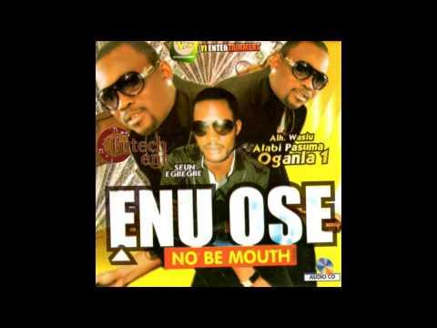 Wasiu Alabi Pasuma & Seun Egbe Gbe - Enu Ose (No Be Mouth)