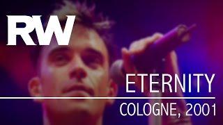 Video Robbie Williams | Eternity | Live In Cologne 2001 download MP3, 3GP, MP4, WEBM, AVI, FLV Juli 2018