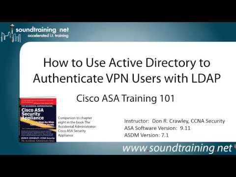 How to Use Active Directory and LDAP to Authenticate Cisco ASA VPN Users: Cisco ASA Training 101