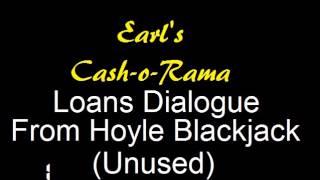 Hoyle Blackjack - Earls Cash-O-Rama loan dialogue