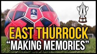 "East thurrock united - ""making memories"" - fa cup"