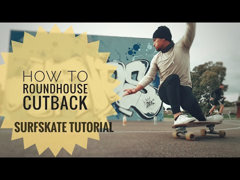 How to (ROUNDHOUSE) CUTBACK - Surfskate Tutorial