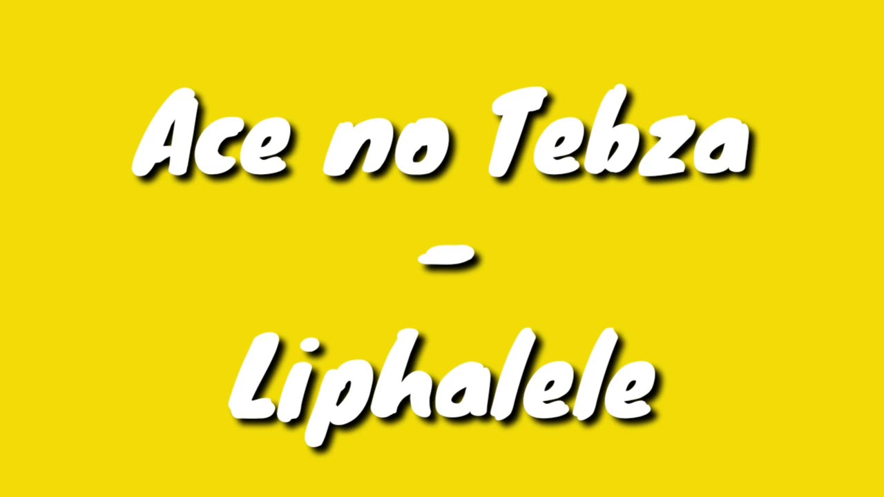 Ace no Tebza - Liphalele