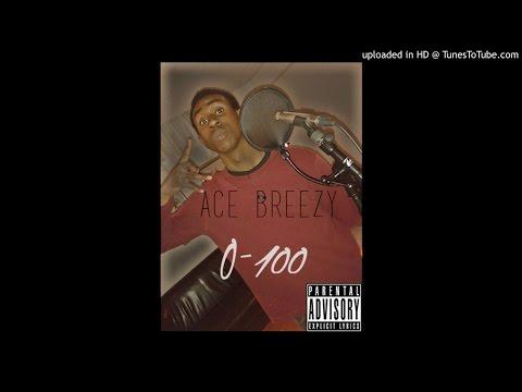 Ace Breezy - Oh No! (0 - 100 Remix)