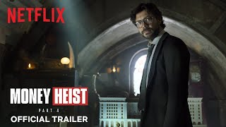 Money Heist: Part 4 | Official Trailer | Netflix