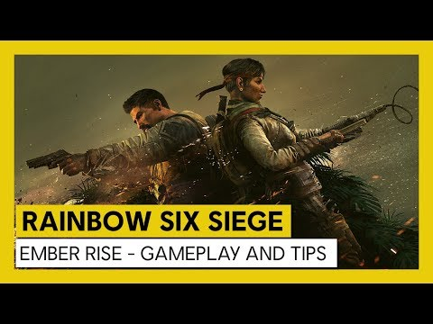 Rainbow Six Siege – Ember Rise : Gameplay and Tips