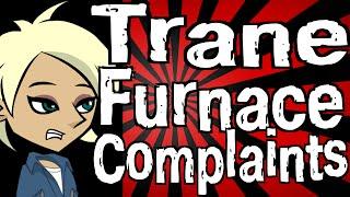 Trane Furnace Complaints