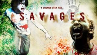 Savages - Action-Horror Official Movie Trailer 2011 (Tarunabh Dutta)