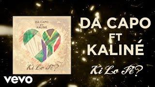 Da Capo - Ki Lo Fe? ft. KALINÉ