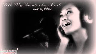 Till My Heartaches End (cover by Celine)