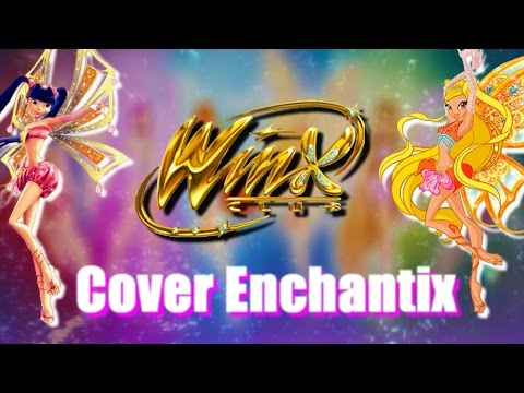 Cover - Winx Club ♫ Enchantix [FRENCH]