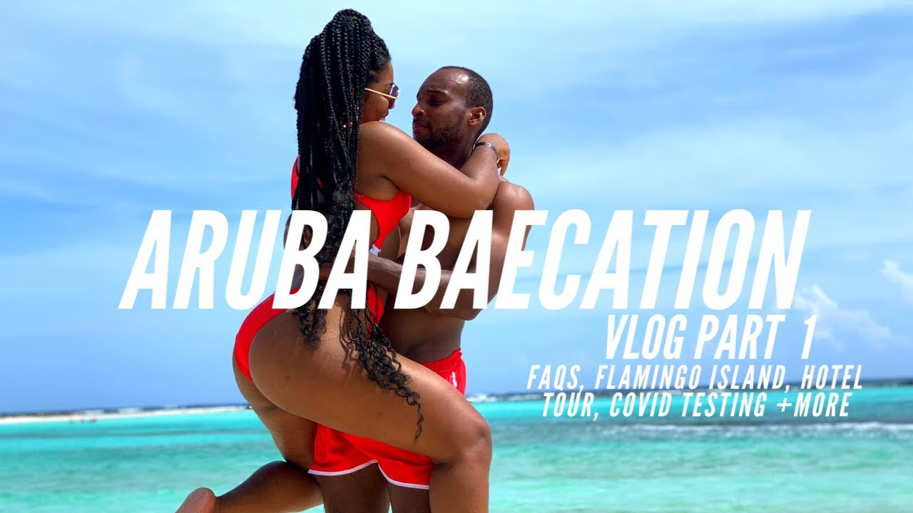 ARUBA BAECATION VLOG |WATCH THIS BEFORE YOU GO TO ARUBA PT 1 | PANDEMIC TRAVEL FAQS| GOLDENCHILDCHI