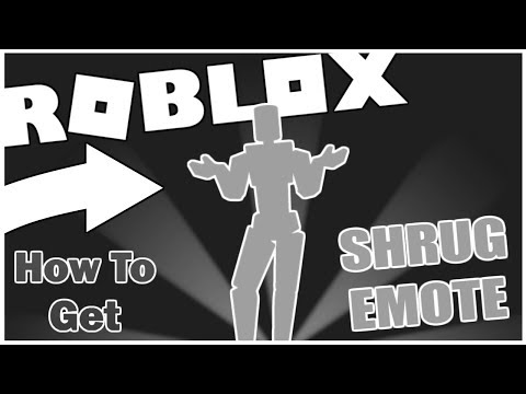 How To Get The Shrug Emote Roblox Youtube