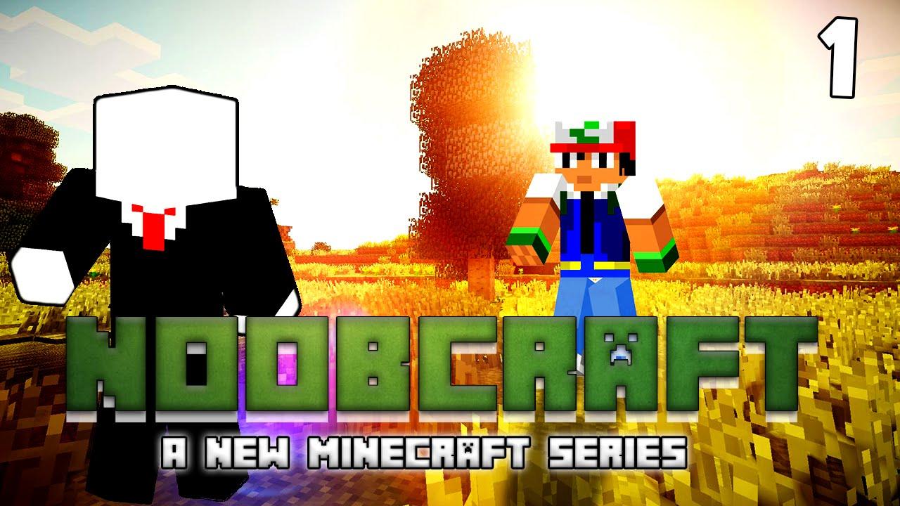 NOOBCRAFT   Brand New Minecraft Series!   Part 1 - YouTube