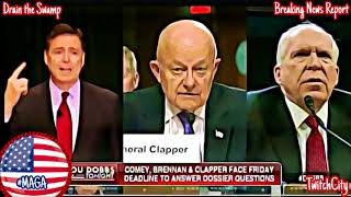 Comey, Brennan and Clapper Have Until Friday to Disclose When They Knew Dossier Was Funded by DNC