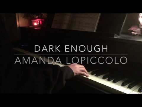Dark Enough - Amanda Lopiccolo - Piano Cover - BODO