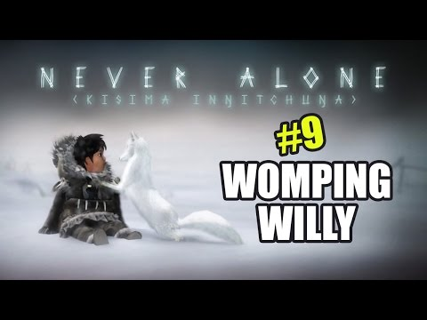 NEVER ALONE FUN LET'S PLAY- #9 WOMPING WILLY |
